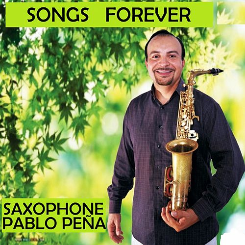 Songs Forever by Pablo Peña