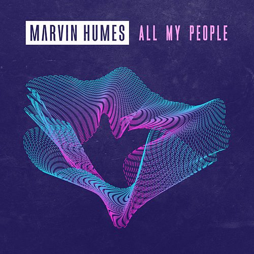 """Marvin Humes: """"All My People"""""""