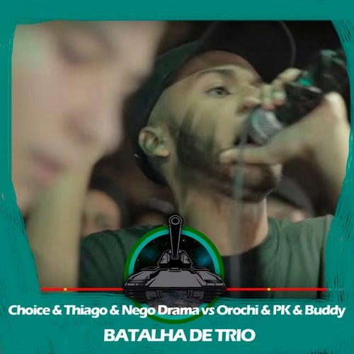 Orochi & PK & Buddy X Choice & Thiago MC & Nego Drama (Batalha de Trio) de Batalha do Tanque