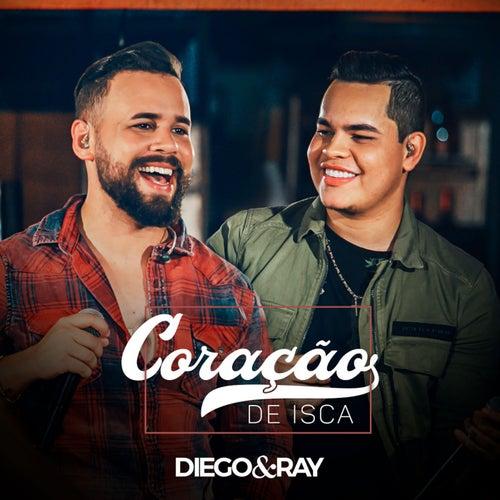 Coração de Isca (Ao Vivo) de Diego e Ray