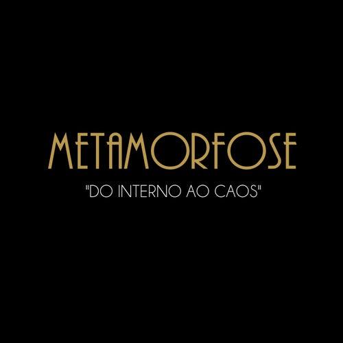 Do Interno ao Caos de Metamorfose