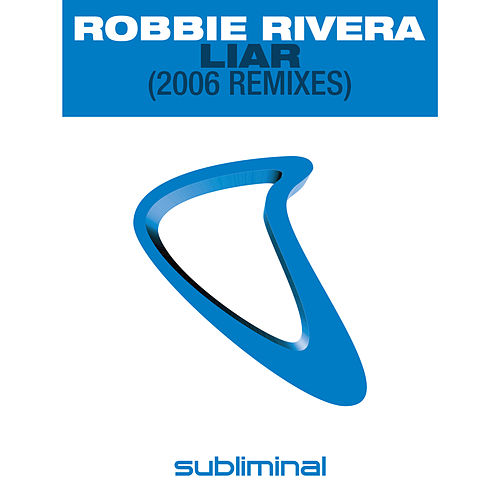 Liar (2006 Remixes) von Robbie Rivera