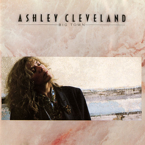 Big Town by Ashley Cleveland