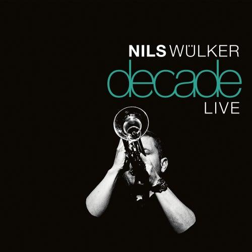 Decade Live de Nils Wülker