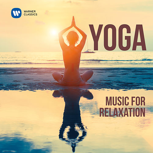 Yoga: Music for Relaxation von Various Artists