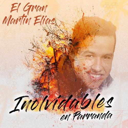 Inolvidables (En Vivo) de El Gran Martín Elías