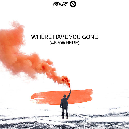 Where Have You Gone (Anywhere) by Lucas & Steve