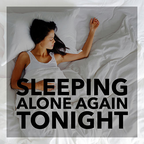 Sleeping Alone Again Tonight by Various Artists