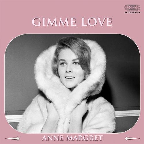 Gimme Love von Ann-Margret