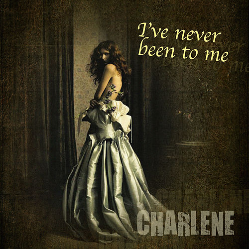 I've Never Been to Me de Charlene