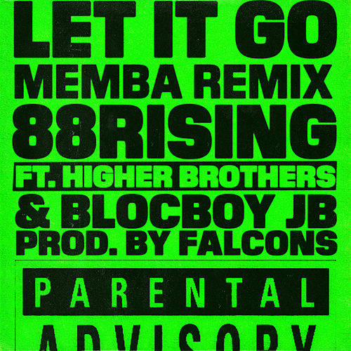 Let It Go (feat. Higher Brothers & BlocBoy JB) (MEMBA Remix) de 88rising