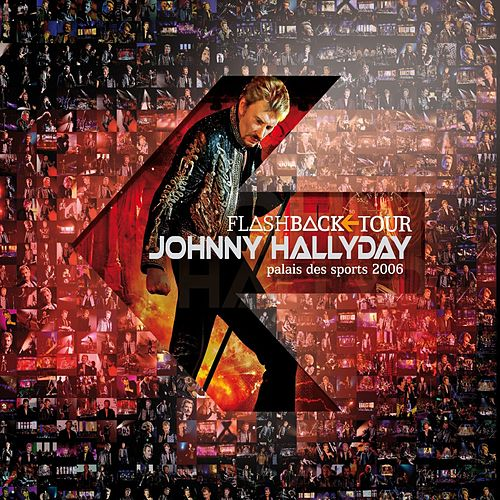 Flashback Tour (Live au Palais des Sports 2006) (Deluxe Version) de Johnny Hallyday