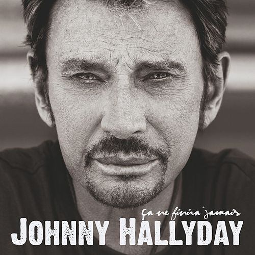 Ca ne finira jamais (Deluxe Version) de Johnny Hallyday