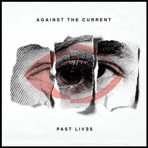 Past Lives by Against the Current