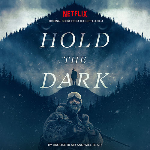 Hold The Dark (Original Score from the Netflix Film) von Brooke Blair