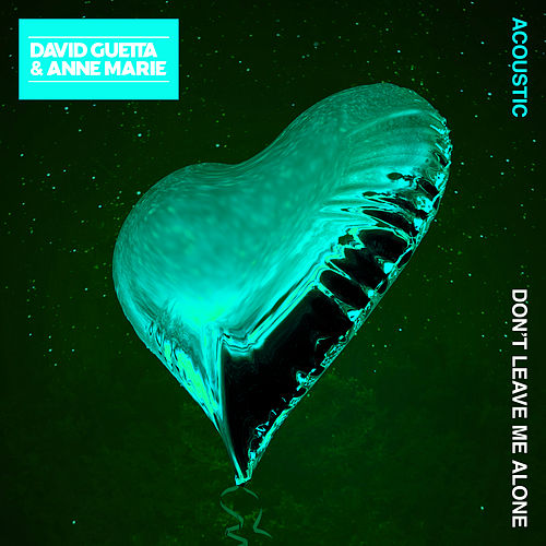 Don't Leave Me Alone (feat. Anne-Marie) (Acoustic) by David Guetta