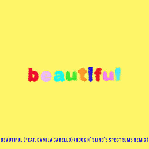 Beautiful (feat. Camila Cabello) (Bazzi vs. Hook N' Sling's Spectrums Remix) von Bazzi vs.