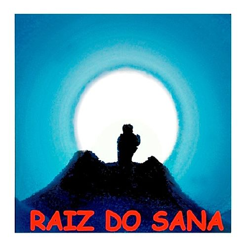 Raiz do Sana von Raiz Do Sana