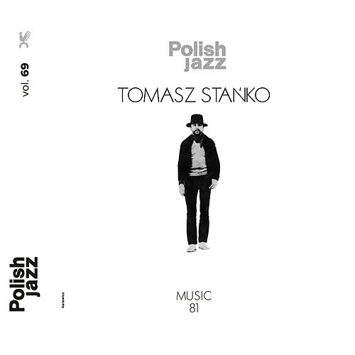 Music '81 (Polish Jazz vol. 69) by Tomasz Stanko