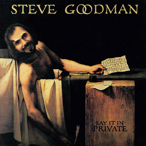Say it in Private by Steve Goodman