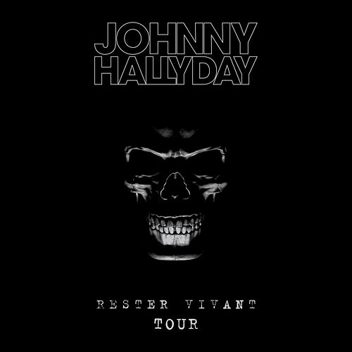 Rester vivant Tour (Live 2016) (Deluxe Version) de Johnny Hallyday