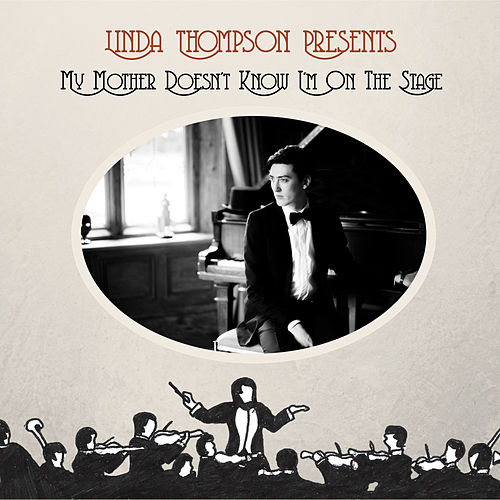 My Mother Doesn't Know I'm On The Stage von Linda Thompson