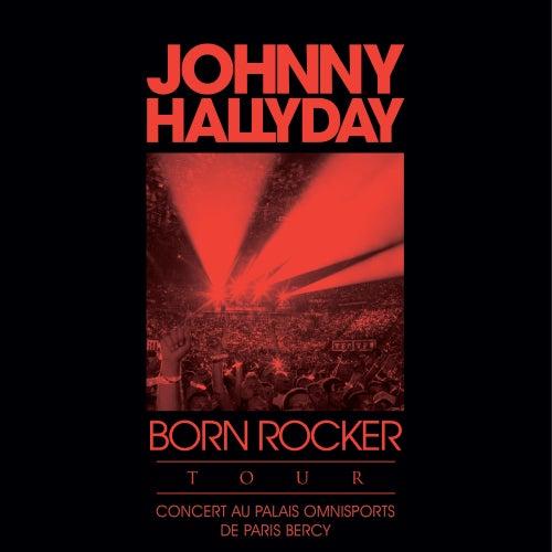 Born Rocker Tour (Concert au Palais Omnisports de Paris Bercy; Live) de Johnny Hallyday