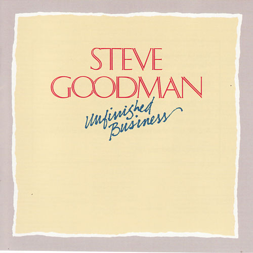 Unfinished Business von Steve Goodman