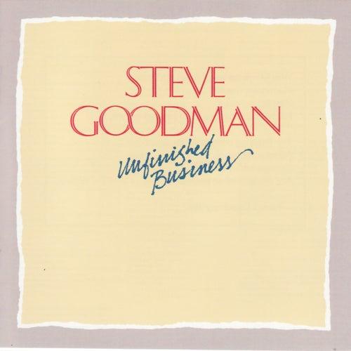 Unfinished Business von Steve Goodman
