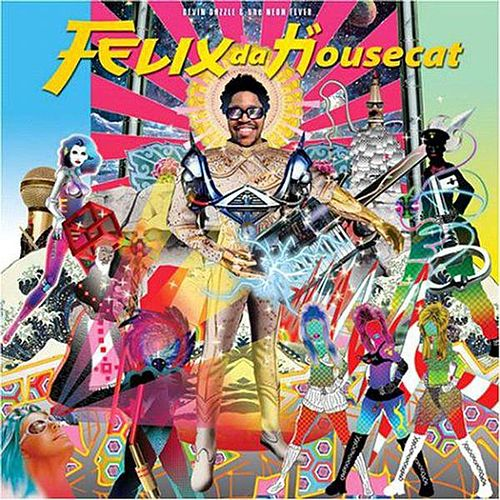 Devin Dazzle & The Neon Fever de Felix Da Housecat
