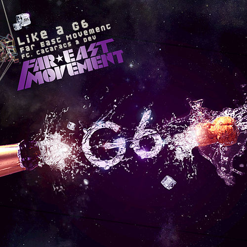 Like a G6 de Far East Movement