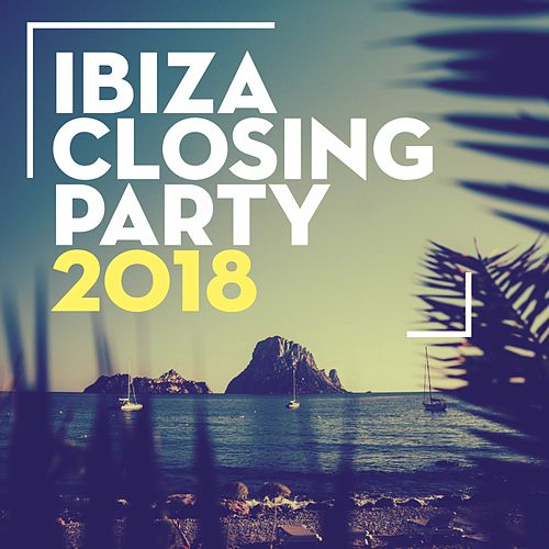 Ibiza Closing Party 2018 de Various Artists