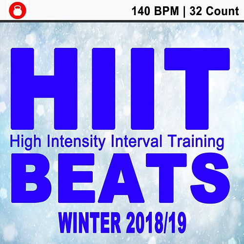 Hiit Beats Winter 2018-2019 (140 Bpm - 32 Count Unmixed High Intensity Interval Training Workout Music Ideal for Gym, Jogging, Running, Cycling, Cardio and Fitness) de HIIT Beats