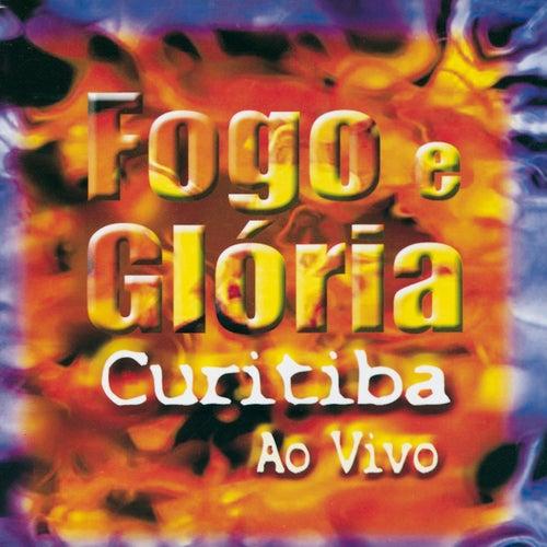 Fogo e Glória (Ao Vivo em Curitiba) by David Quinlan