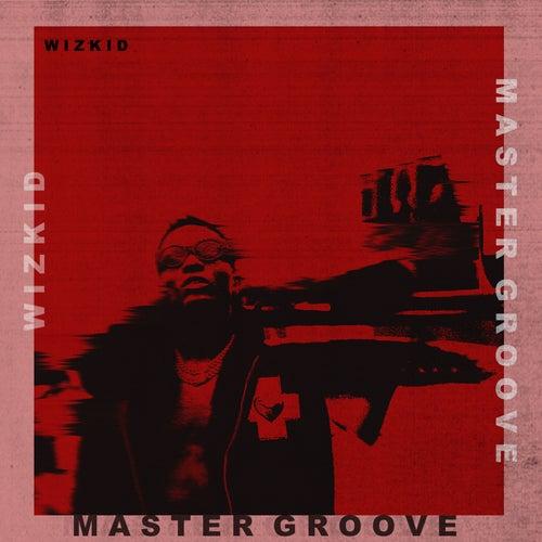 Master Groove de Wizkid