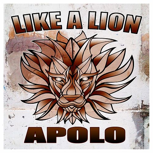 Like a Lion by Apolo