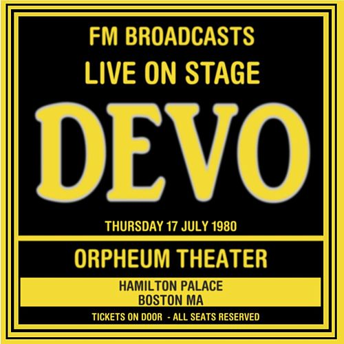 Live On Stage FM Broadcasts - Orpheum Theater, Boston 17th July 1980 de DEVO