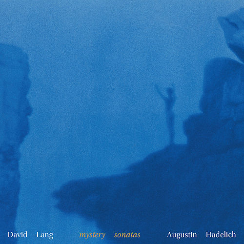 David Lang: Mystery Sonatas by Augustin Hadelich