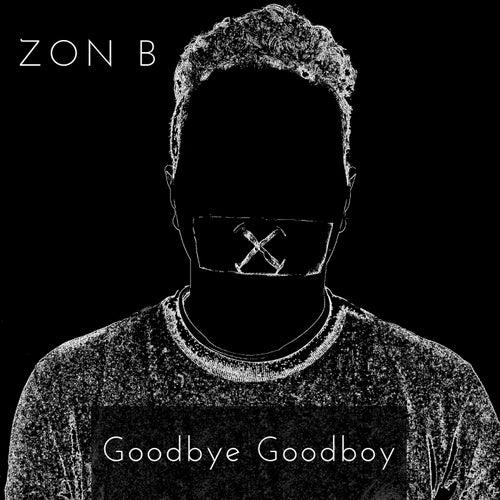 Goodbye Goodboy von Zon B
