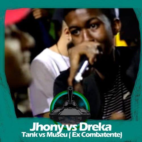 Dreka X Jhony MC, Tank vs Museu (Ex Combatente) de Batalha do Tanque