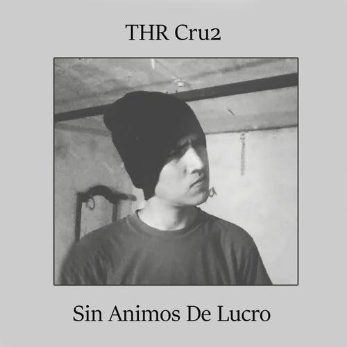 Sin Ánimos de Lucro von Thr Cru2