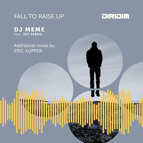 Fall to Raise Up (Additional Mixes By: Eric Kupper) de DJ Meme