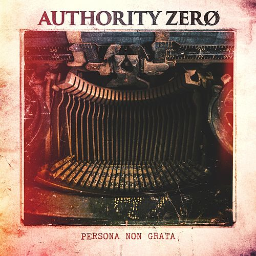 Persona Non Grata de Authority Zero