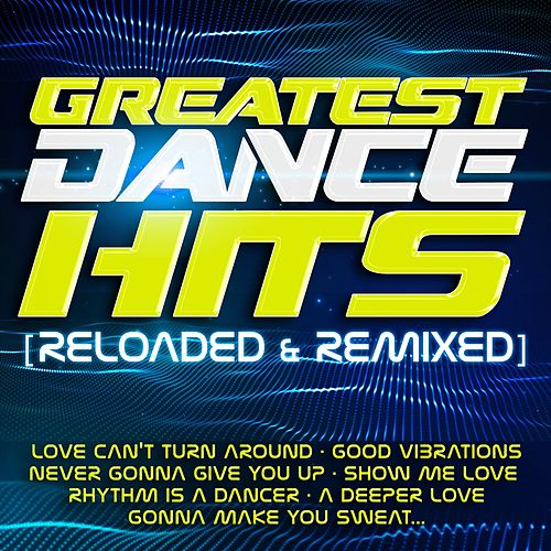Greatest Dance Hits (Reloaded & Remixed) de Various Artists