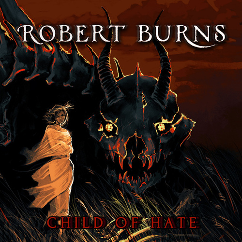 Child of Hate by Robert Burns