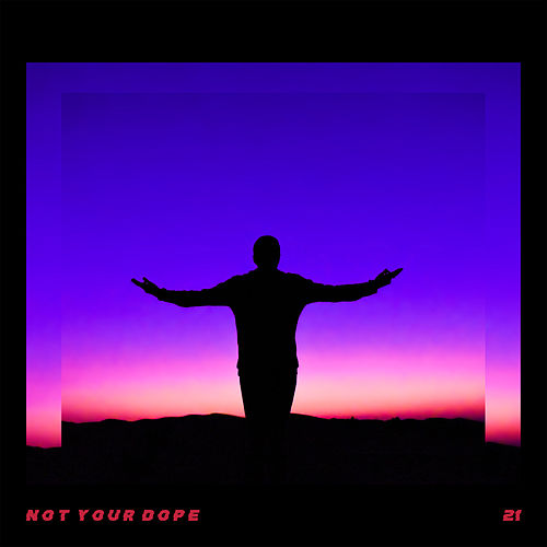 21 von Not Your Dope