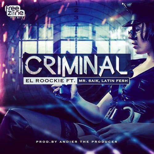 Criminal by El Roockie