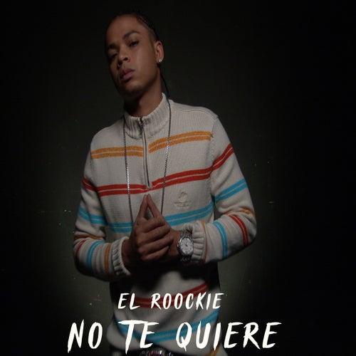 No Te Quiere by El Roockie