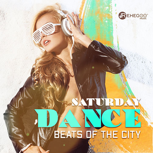 Saturday Dance Beats of the City von Various Artists