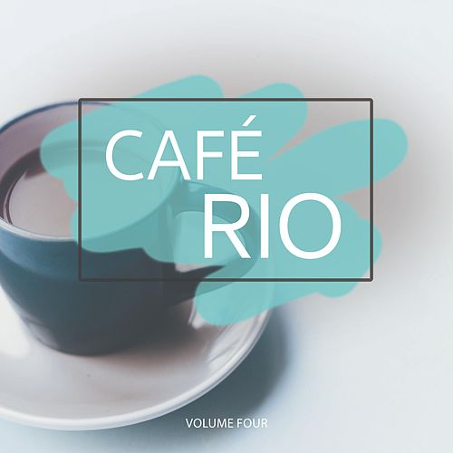 Cafe Rio, Vol. 4 (Finest In Smooth Electronic Lounge & Down Beat Music) von Various Artists